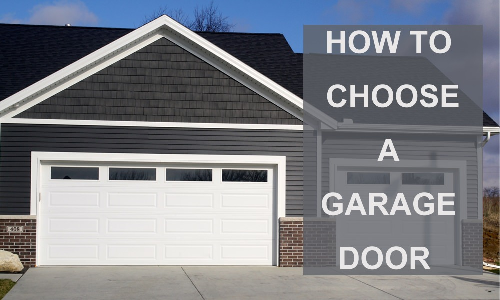 How To Choose A Garage Door For Your Home Tips Suggestions