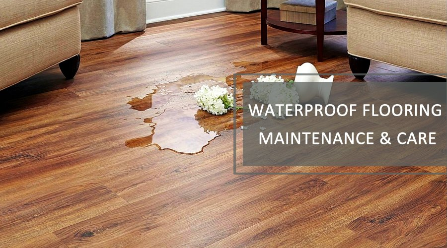 Waterproof Flooring Maintenance & Care