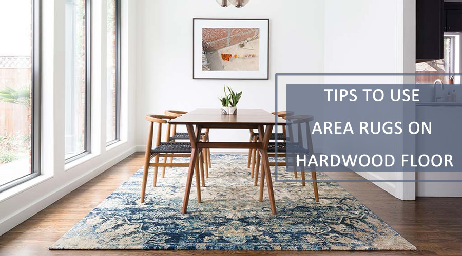 How Where To Use Area Rugs On Hardwood Floor 5 Expert Tips